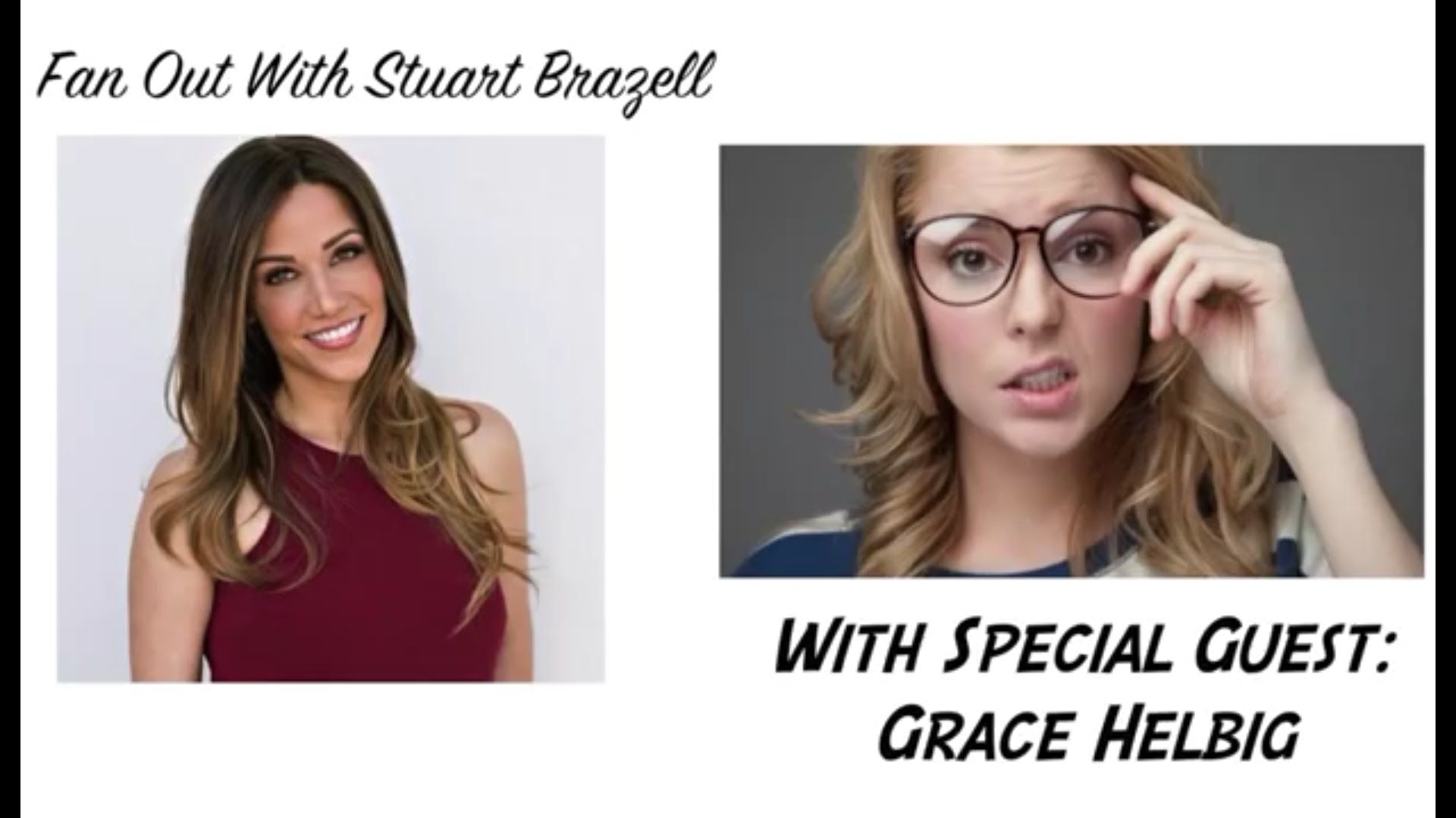 Stuart Brazell Launches Her New Celebrity Digital Interview Series 'Fan Out With Stuart Brazell' With Her First Guest Grace Helbig