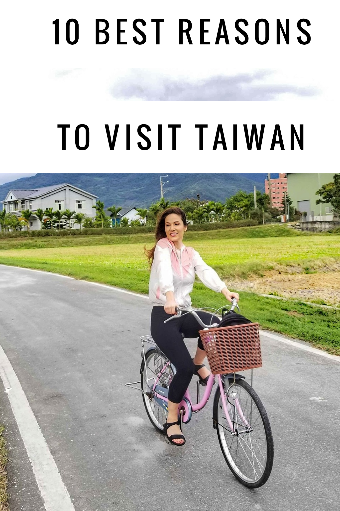 10 Reasons to Visit Taiwan