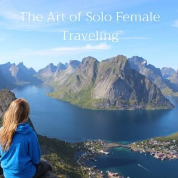 The Art of Solo Female Traveling