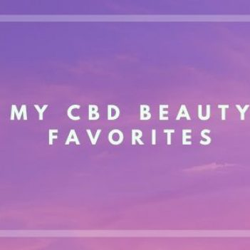 Three Letters, Big Benefits: My CBD Beauty Favorites